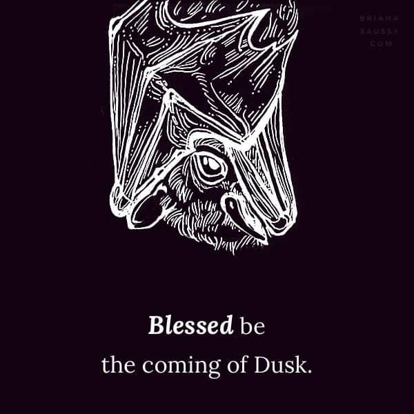 Blessed be the coming of Dusk.