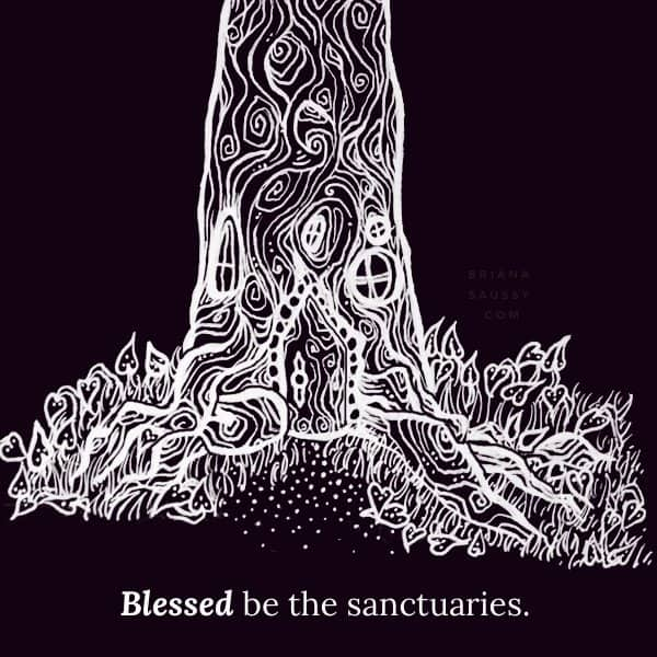 Blessed be the sanctuaries.